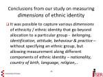 conclusions from our study on measuring dimensions of ethnic identity