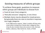 existing measures of ethnic groups8