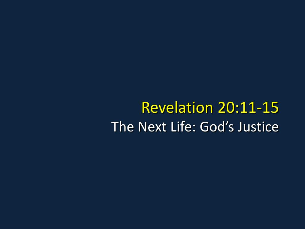 revelation 20 11 15 the next life god s justice l.