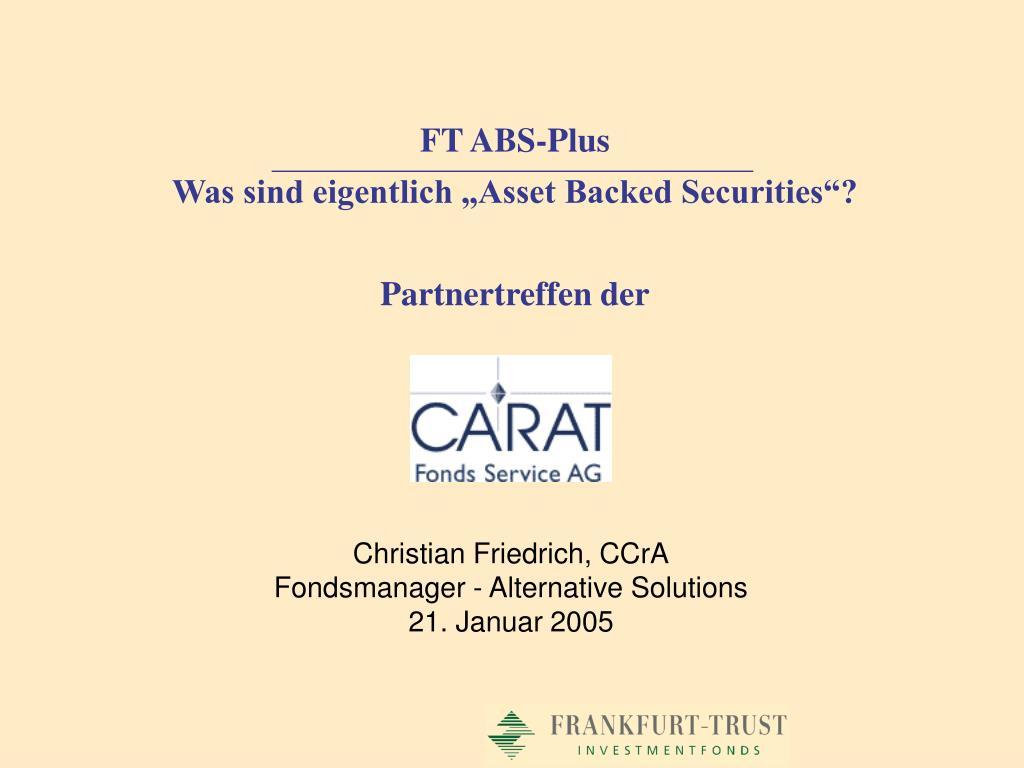 ft abs plus was sind eigentlich asset backed securities partnertreffen der l.