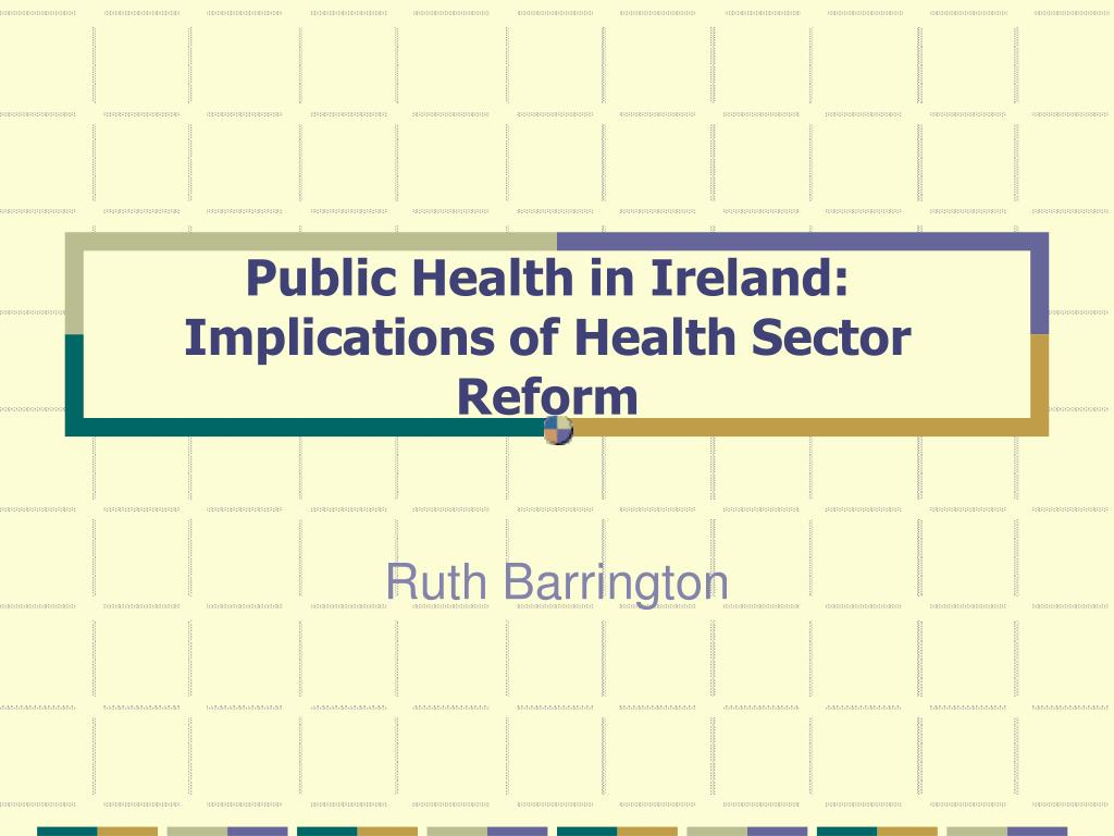 public health in ireland implications of health sector reform l.