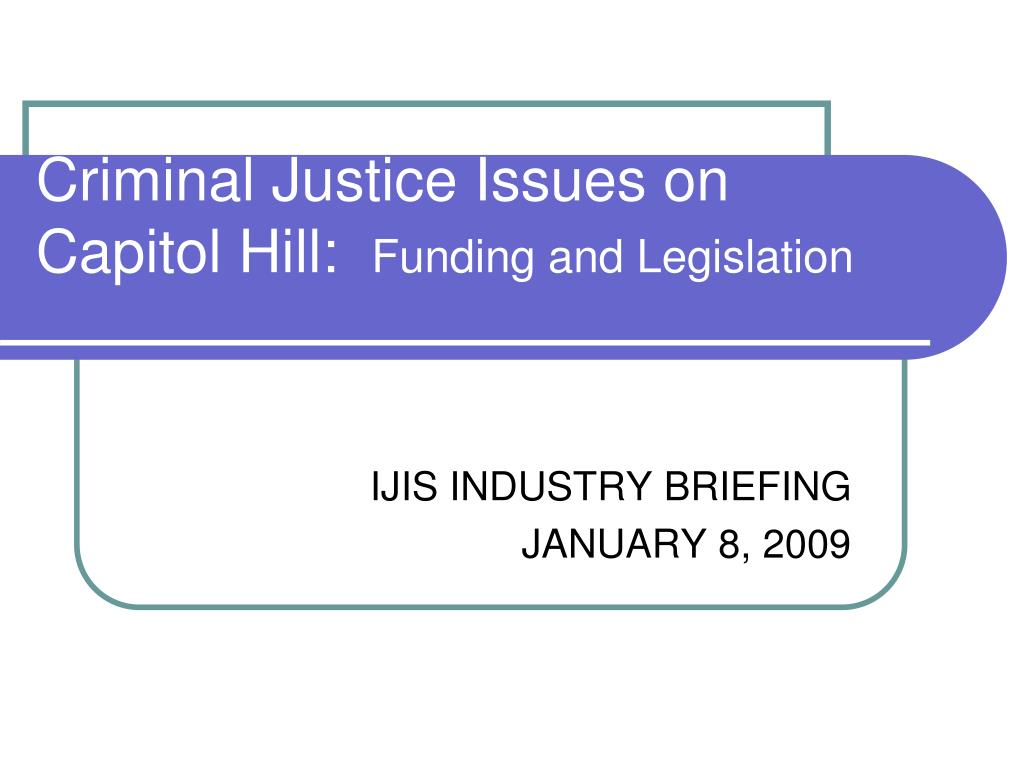 criminal justice issues on capitol hill funding and legislation l.