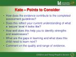 kate points to consider