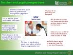 teacher and pupil perspectives