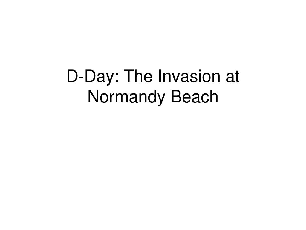 d day the invasion at normandy beach l.
