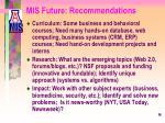 mis future recommendations