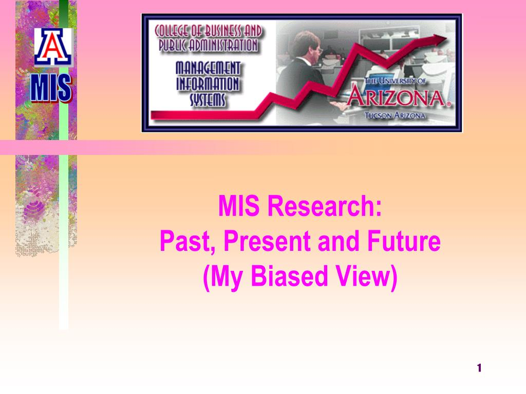 mis research past present and future my biased view l.
