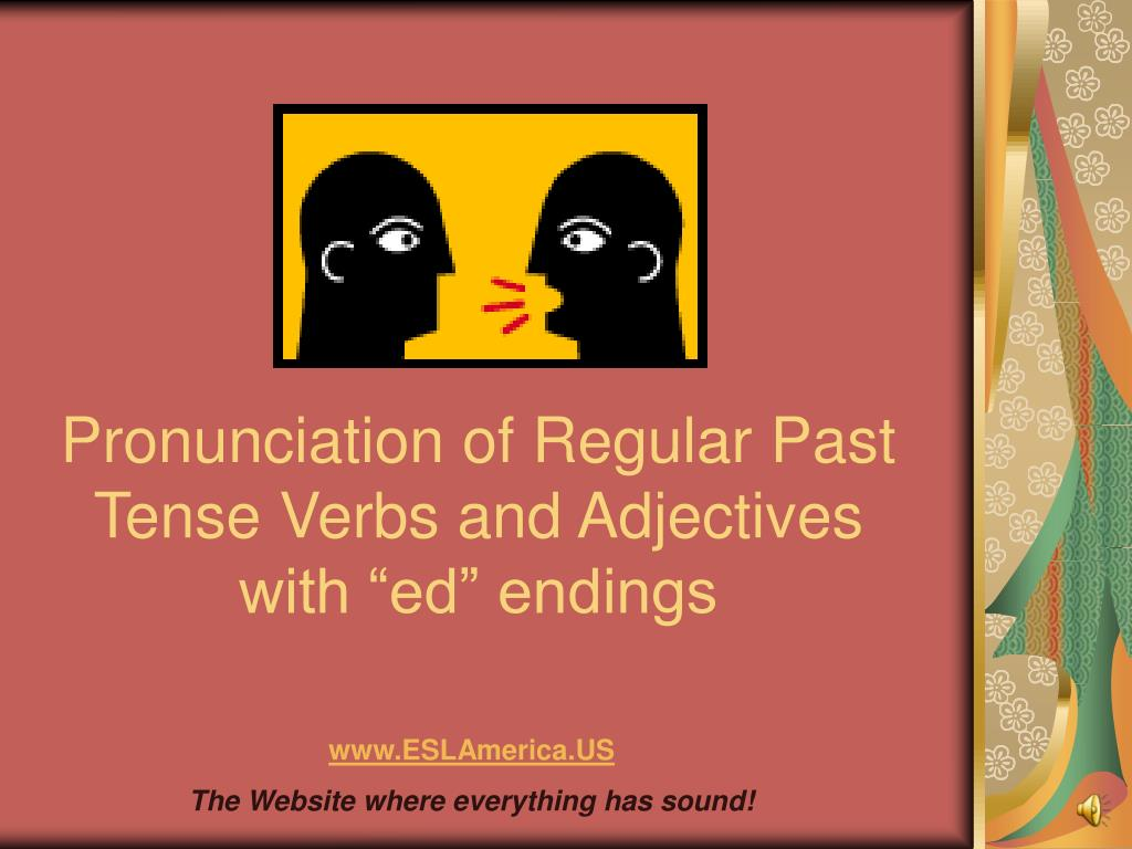 pronunciation of regular past tense verbs and adjectives with ed endings l.