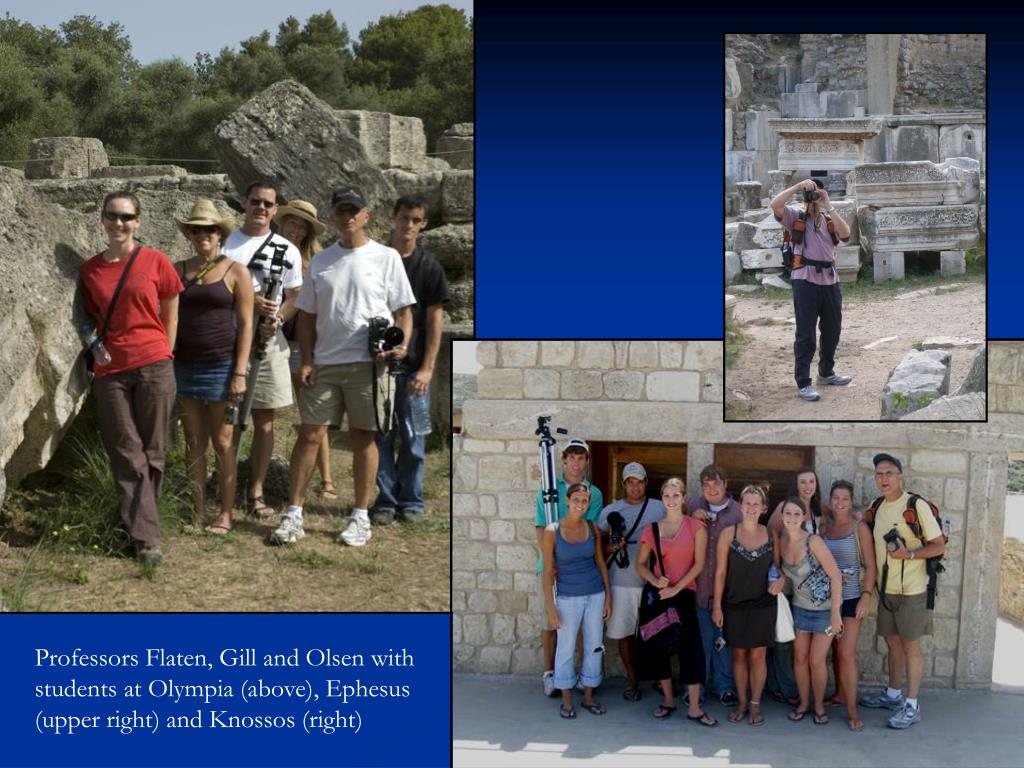 Professors Flaten, Gill and Olsen with students at Olympia (above), Ephesus (upper right) and Knossos (right)