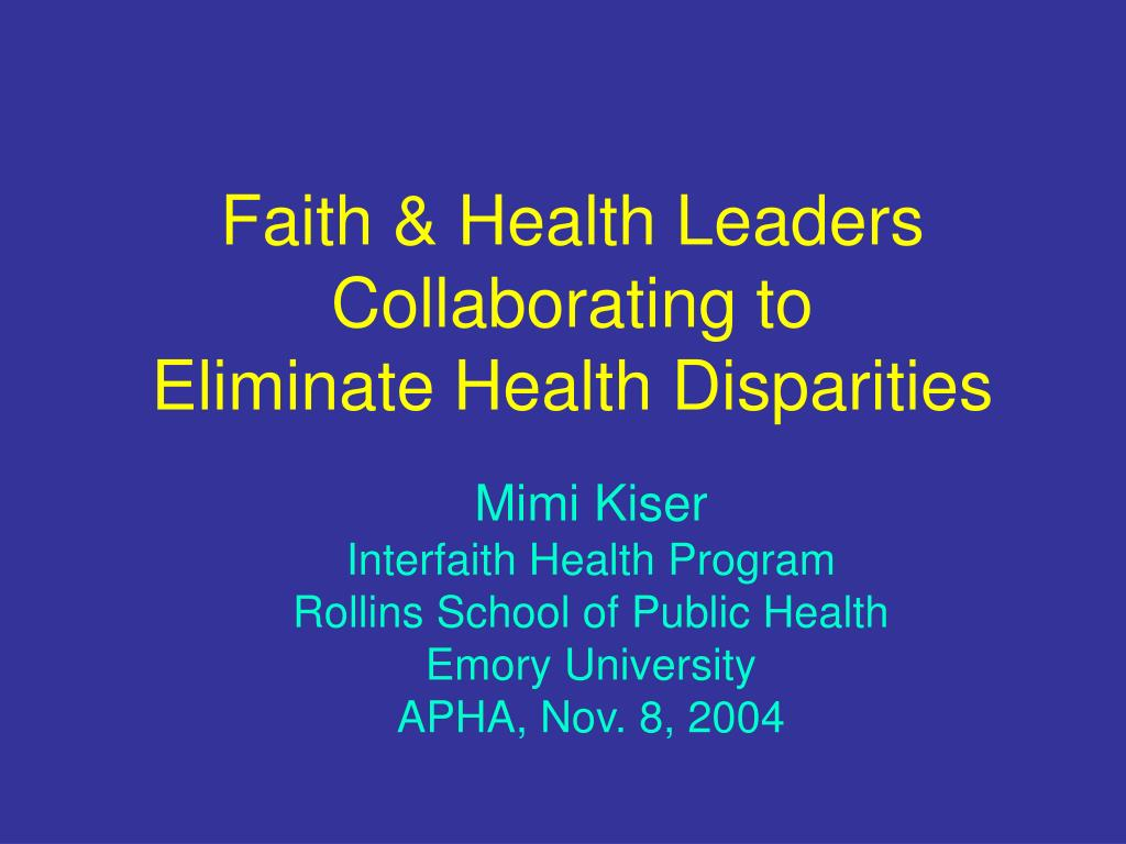 faith health leaders collaborating to eliminate health disparities l.