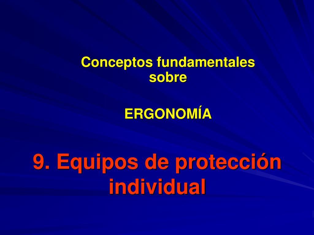 9 equipos de protecci n individual l.
