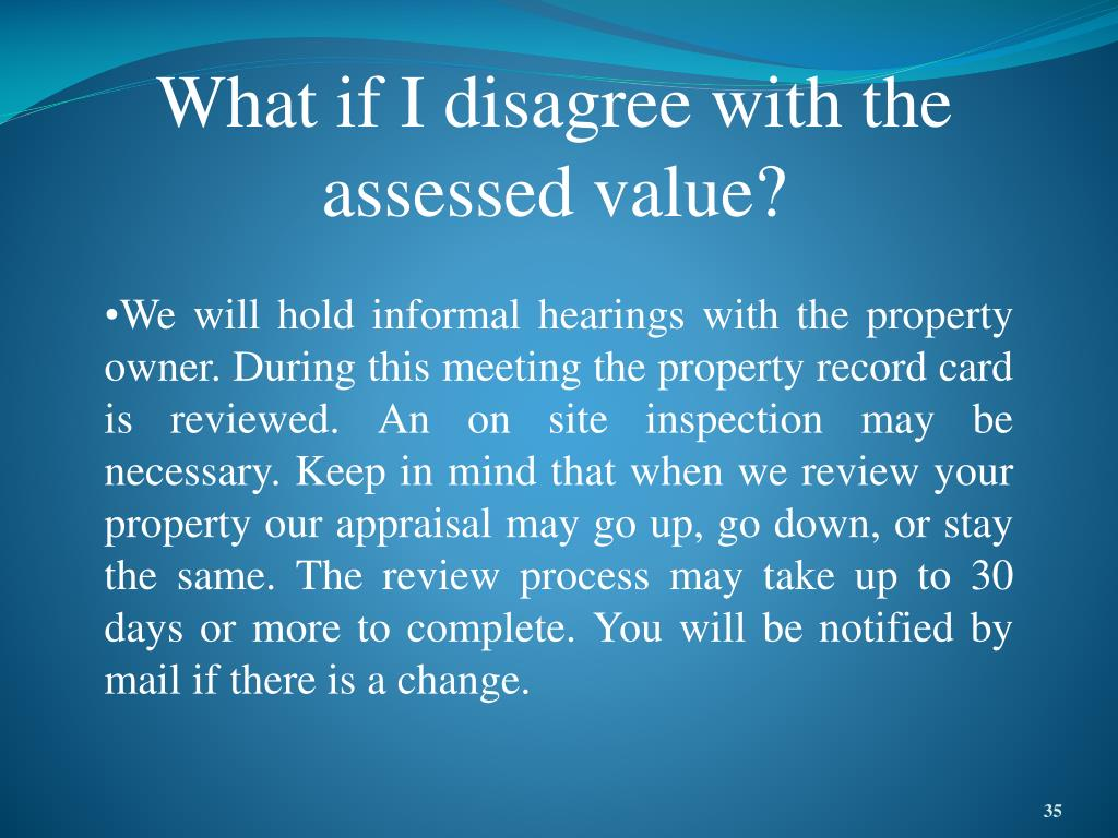 What if I disagree with the assessed value?