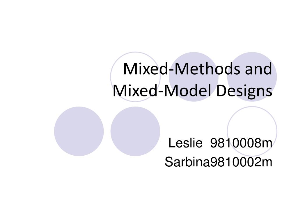 mixed methods and mixed model designs l.
