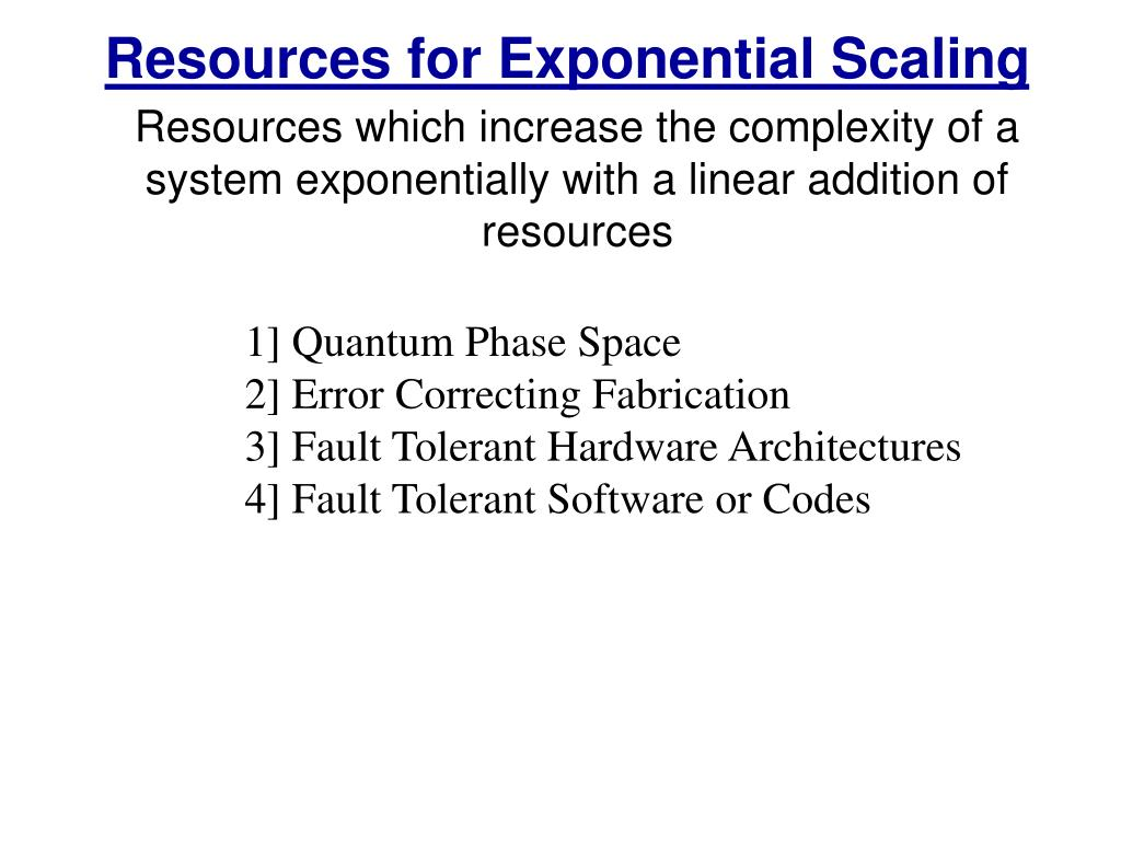 Resources for Exponential Scaling