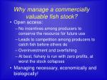 why manage a commercially valuable fish stock