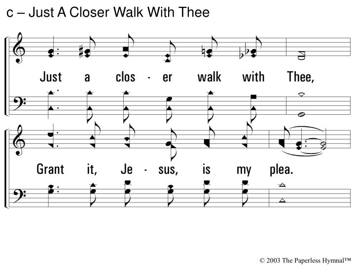 C just a closer walk with thee