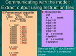 communicating with the model extract output using instruction files