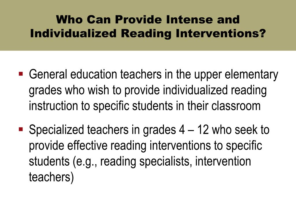 Who Can Provide Intense and Individualized Reading Interventions?