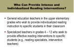 who can provide intense and individualized reading interventions