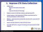 1 improve cte data collection