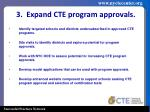 3 expand cte program approvals