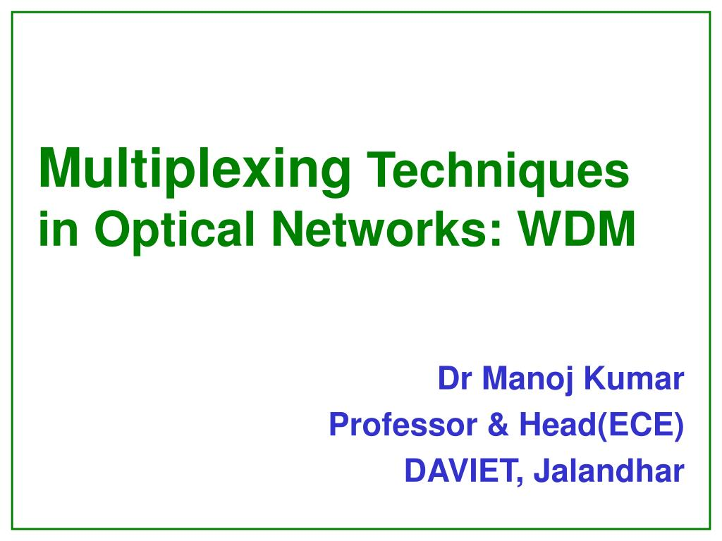 multiplexing techniques in optical networks wdm l.