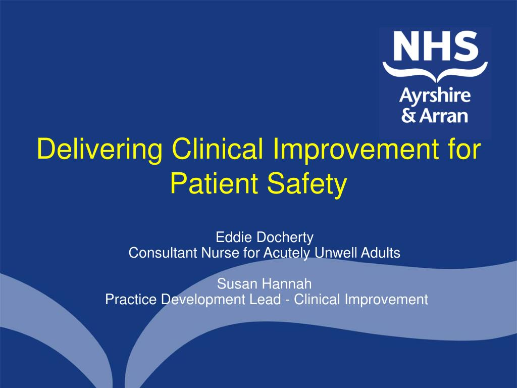 delivering clinical improvement for patient safety l.