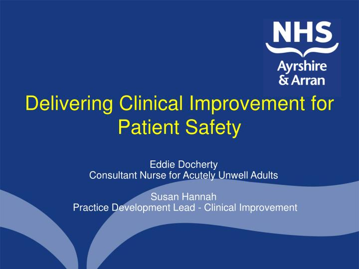 delivering clinical improvement for patient safety n.