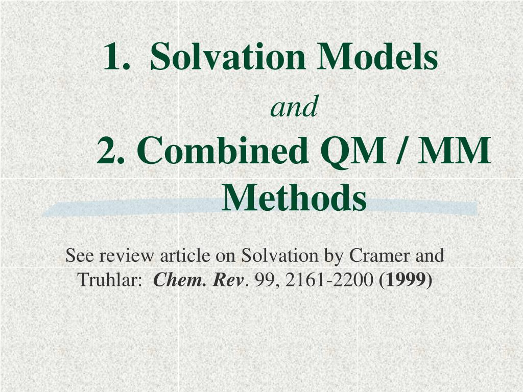 solvation models and 2 combined qm mm methods l.