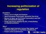 increasing politicization of regulation