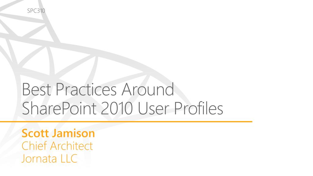 best practices a round sharepoint 2010 user profiles l.