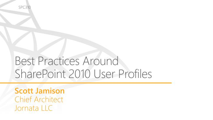 best practices a round sharepoint 2010 user profiles n.