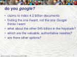 do you google