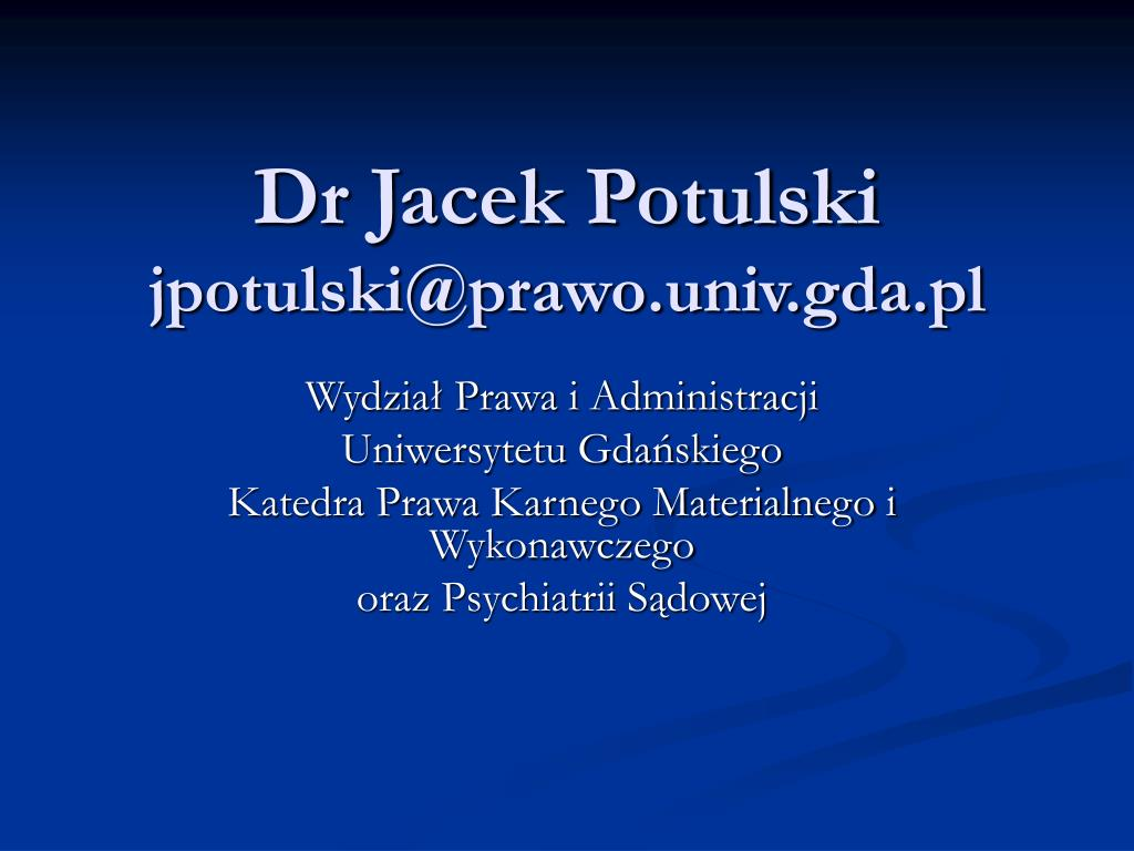 dr jacek potulski jpotulski@prawo univ gda pl l.