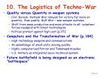 10 the logistics of techno war