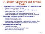 7 expert operators and critical tasks