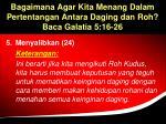 bagaimana agar kita menang dalam pertentangan antara daging dan roh baca galatia 5 16 2639