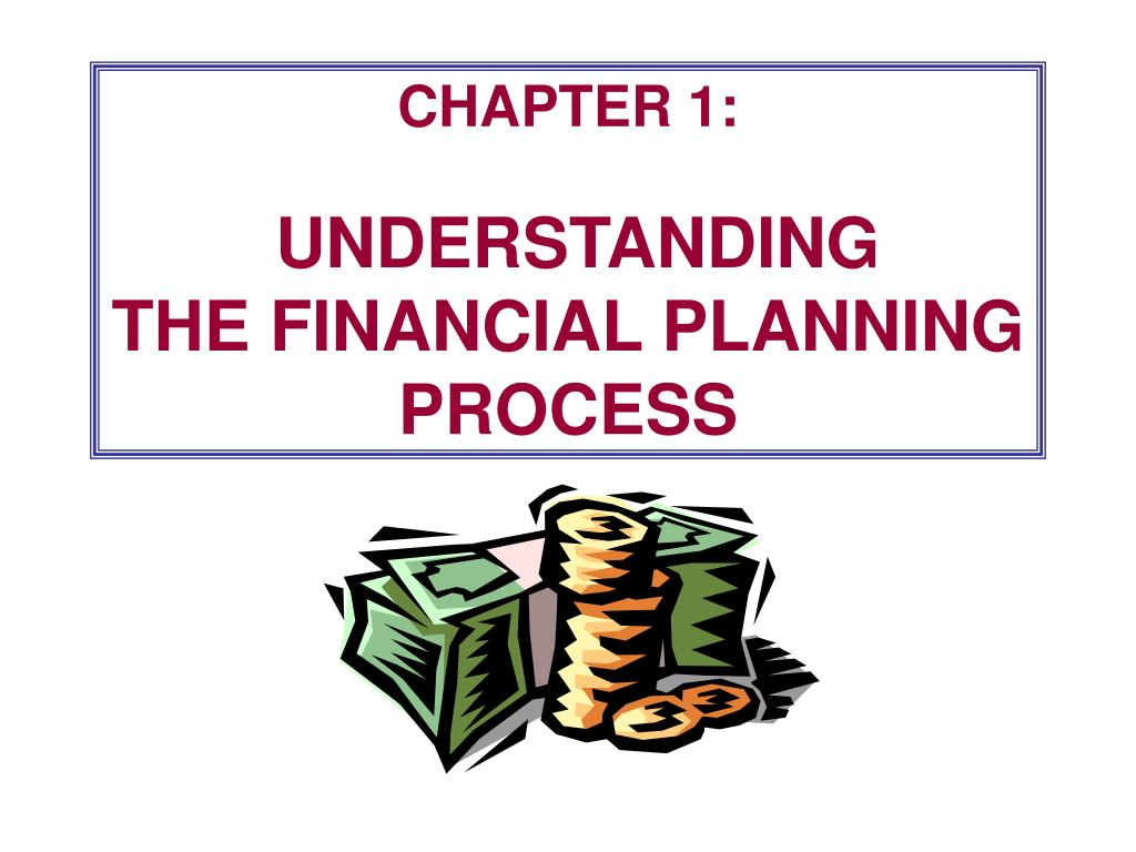 chapter 1 understanding the financial planning process l.