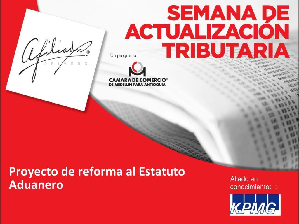 proyecto de reforma al estatuto aduanero l.