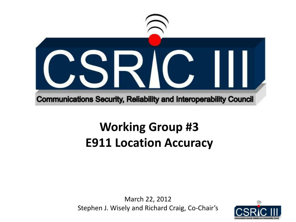 working group 3 e911 location accuracy l.