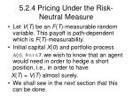 5 2 4 pricing under the risk neutral measure22