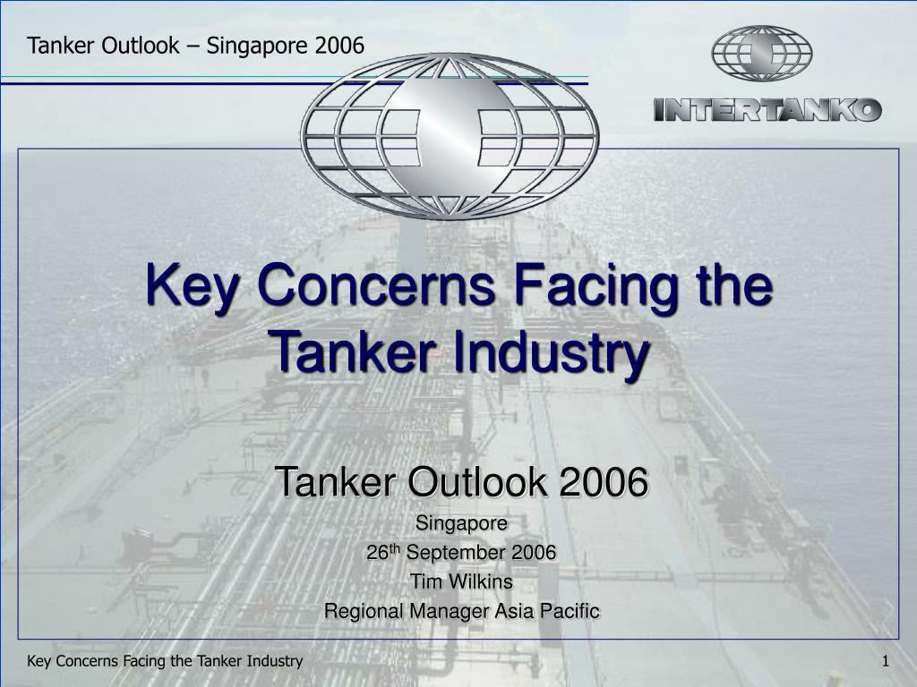 key concerns facing the tanker industry l.