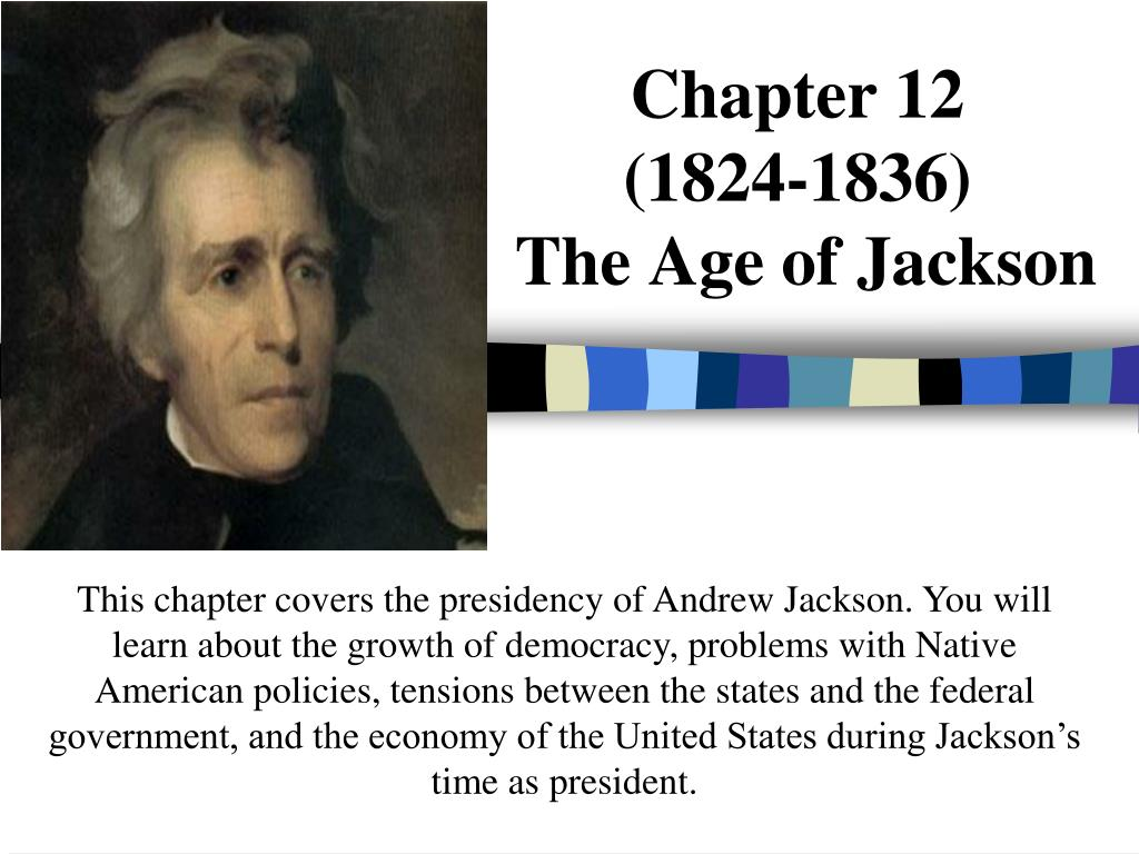 chapter 12 1824 1836 the age of jackson l.
