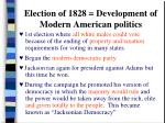 election of 1828 development of modern american politics