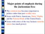 major points of emphasis during the jacksonian era