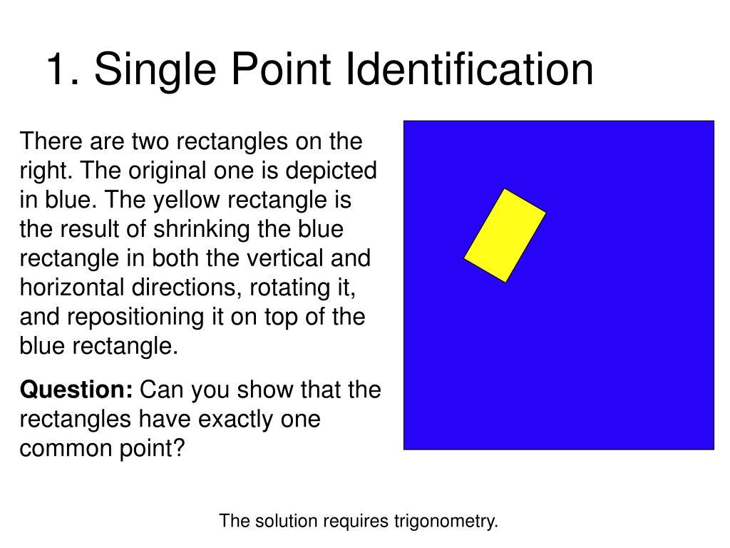 1. Single Point Identification