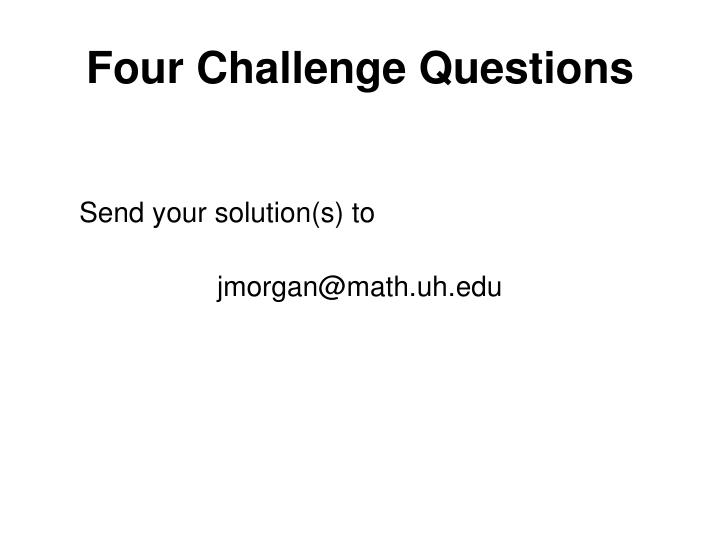 Four challenge questions