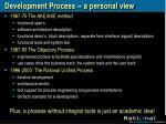 development process a personal view