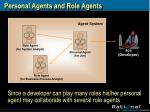 personal agents and role agents