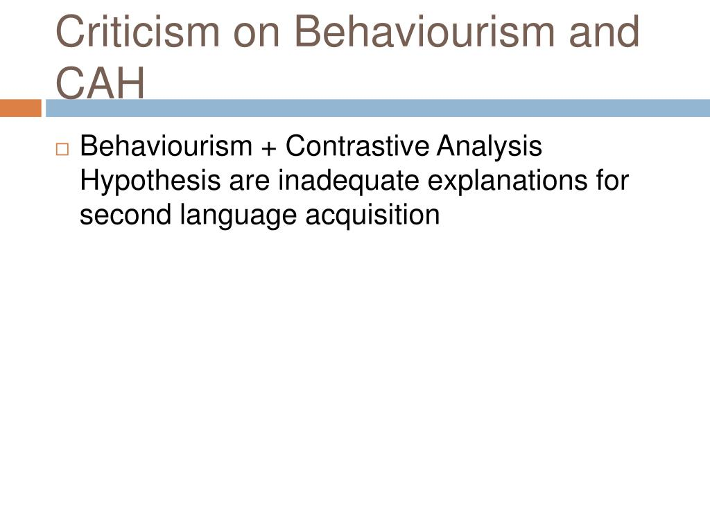 Criticism on Behaviourism and CAH